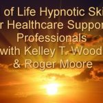 End of Life Hypnotic Skills for Healthcare Support Professionals